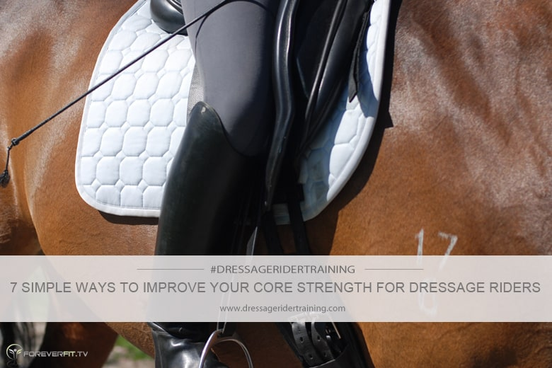 7 Simple Ways To Improve Your Core Strength For Dressage Riders