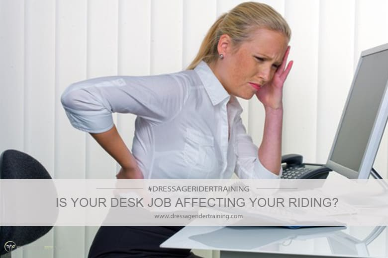 Is Your Desk Job Effecting Your Riding