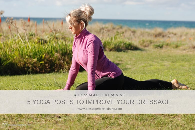 5 yoga poses to improve your dressage