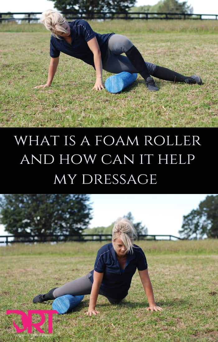 What is a foam roller and how can it help my dressage