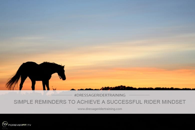 simple reminders to achieve a successful rider mindset