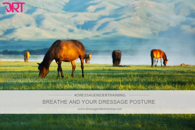 Breathe and your dressage posture