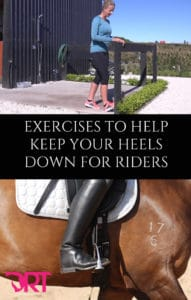 exercises to help keep your heels down for dressage riders