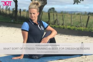 What sort of fitness training is best for dressage riders